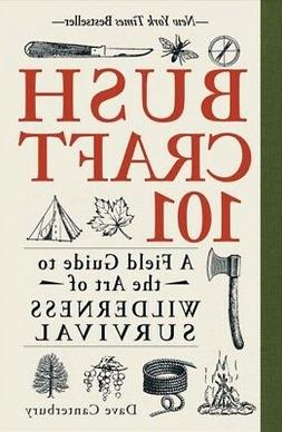 Bushcraft 101 : A Field Guide to the Art of Wilderness Survi